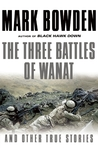 The Three Battles of Wanat: And Other True Stories