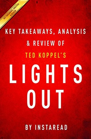 Lights Out: A Cyberattack, A Nation Unprepared, Surviving the Aftermath by Ted Koppel | Key Takeaways, Analysis & Review