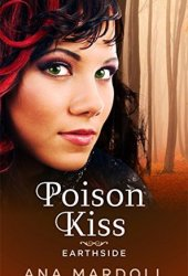 Poison Kiss (Earthside #1) Book Pdf