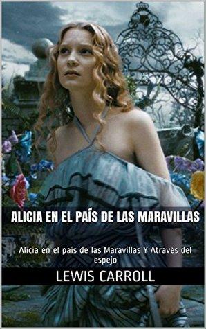 Alicia en el País de las Maravillas: Alicia en el país de las Maravillas Y Através del espejo (Un eBook con dos novelas clásicas nº 9)