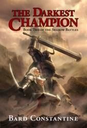 The Darkest Champion (The Shadow Battles, #2)