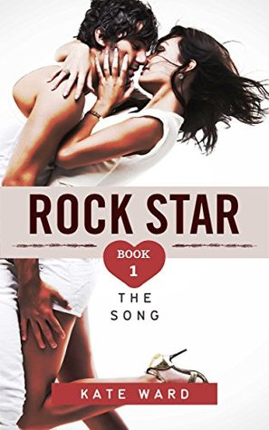 Rock Star: The Song (Bad Boy Romance, #1)