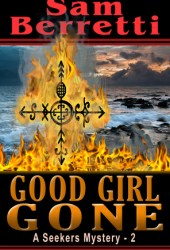 Good Girl Gone (Seekers Mystery, #2)