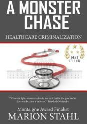 A Monster Chase: Health Care Criminalization Pdf Book