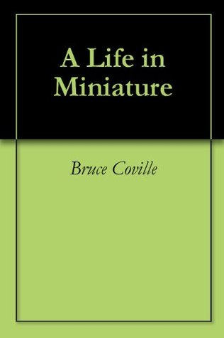 A Life in Miniature