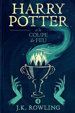 Harry Potter et la Coupe de Feu (La série de livres Harry Potter t. 4)