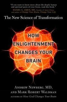 How Enlightenment Changes Your Brain: The New Science of Transformation