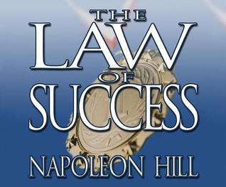 The Law of Success: From the Master Mind to the Golden Rule