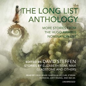 The Long List Anthology: More Stories from the Hugo Awards Nomination List
