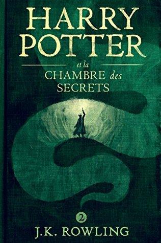 Harry Potter et la Chambre des Secrets (La série de livres Harry Potter t. 2)