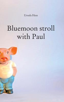 Bluemoon stroll with Paul