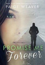 Promise Me Forever (Pomise Me, #4) Pdf Book