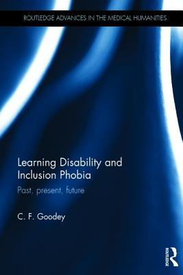 Learning Disability and Inclusion Phobia: Past, Present, Future