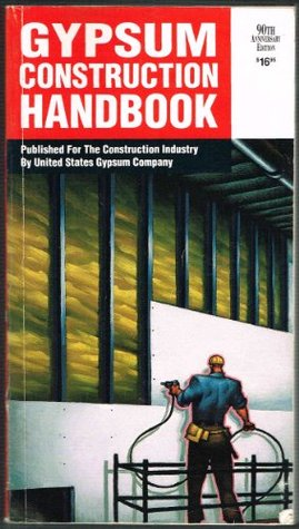 Gypsum Construction Handbook, 90th Anniversary Edition 1992