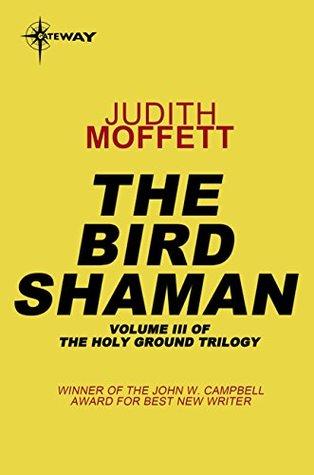 The Bird Shaman: Holy Ground Book 3