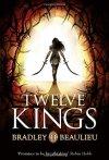 Twelve Kings by Bradley P. Beaulieu