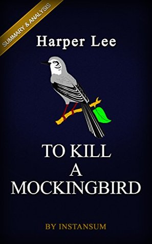 To Kill a Mockingbird: (Harperperennial Modern Classics) by Harper Lee | Complete Key Summary & Analysis