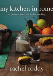 My Kitchen in Rome: Recipes and Notes on Italian Cooking Pdf Book