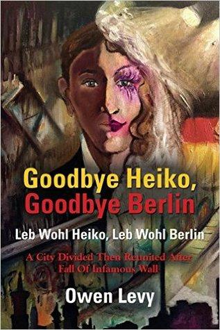 Goodbye Heiko, Goodbye Berlin