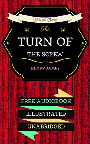 The Turn of the Screw: By Henry James - Illustrated (An Audiobook Free!)