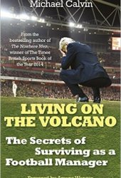 Living on the Volcano: The Secrets of Surviving as a Football Manager Book Pdf