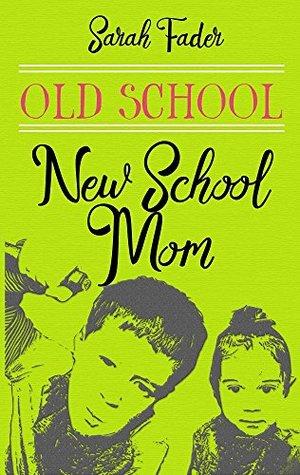 Old School/New School Mom