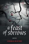 A Feast of Sorrows