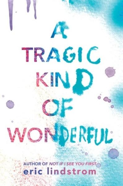 A Tragic Kind of Wonderful-Eric Lindstrom