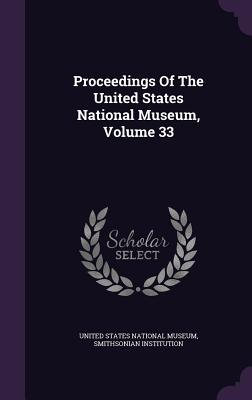 Proceedings of the United States National Museum, Volume 33