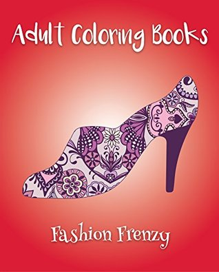 Adult Coloring Books: Fashion Frenzy