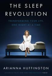 The Sleep Revolution: Transforming Your Life, One Night at a Time Pdf Book