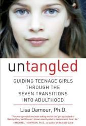 Untangled: Guiding Teenage Girls Through the Seven Transitions into Adulthood Pdf Book