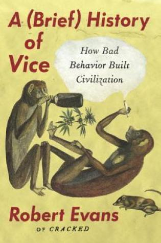 A Brief History of Vice: How Bad Behavior Built Civilization Book Pdf ePub