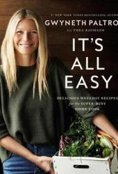 It's All Easy: Delicious Weekday Recipes for the Super-Busy Home Cook Book Pdf