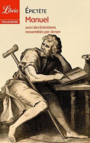 Manuel, suivi des Entretiens rassemblés par Arrien