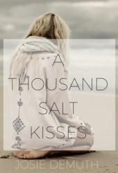 A Thousand Salt Kisses