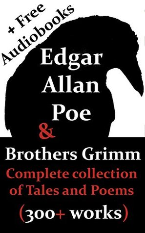 Edgar Allan Poe & Brothers Grimm: Complete collection of Tales and Poems (Including FREE Audiobooks)