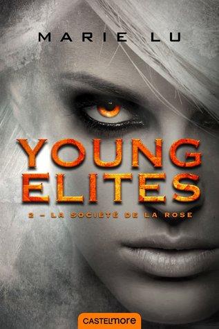 La Société de la Rose (The Young Elites, #2)