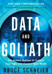 Data and Goliath: The Hidden Battles to Collect Your Data and Control Your World Pdf Book