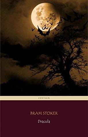 Dracula (Centaur Classics) [The 100 greatest novels of all time - #88]
