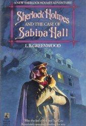 Sherlock Holmes & the Case of Sabina Hall