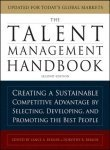 The Talent Management Handbook: Creating a Sustainable Competitive Advantage by Selecting, Developing, and Promoting.