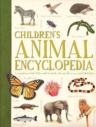 Children's Animal Encyclopedia: A comprehensive look at the world of animals with hundreds of superb illustrations