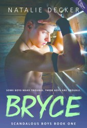 Bryce (Scandalous Boys #1)