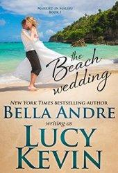 The Beach Wedding (Married in Malibu, #1) Book Pdf