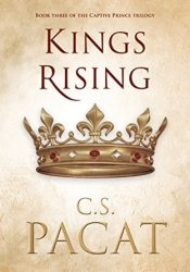 Kings Rising (Captive Prince, #3) Pdf Book