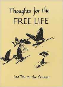 Thoughts for the Free Life from Lao Tsu to the Present