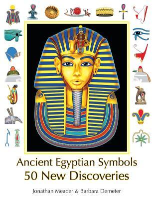 Ancient Egyptian Symbols: 50 New Discoveries