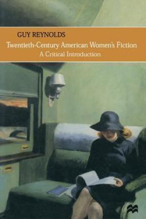 Twentieth-Century American Women's Fiction: A Critical Introduction