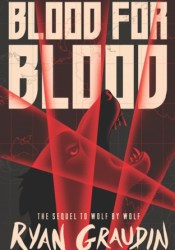 Blood for Blood (Wolf By Wolf, #2) Pdf Book